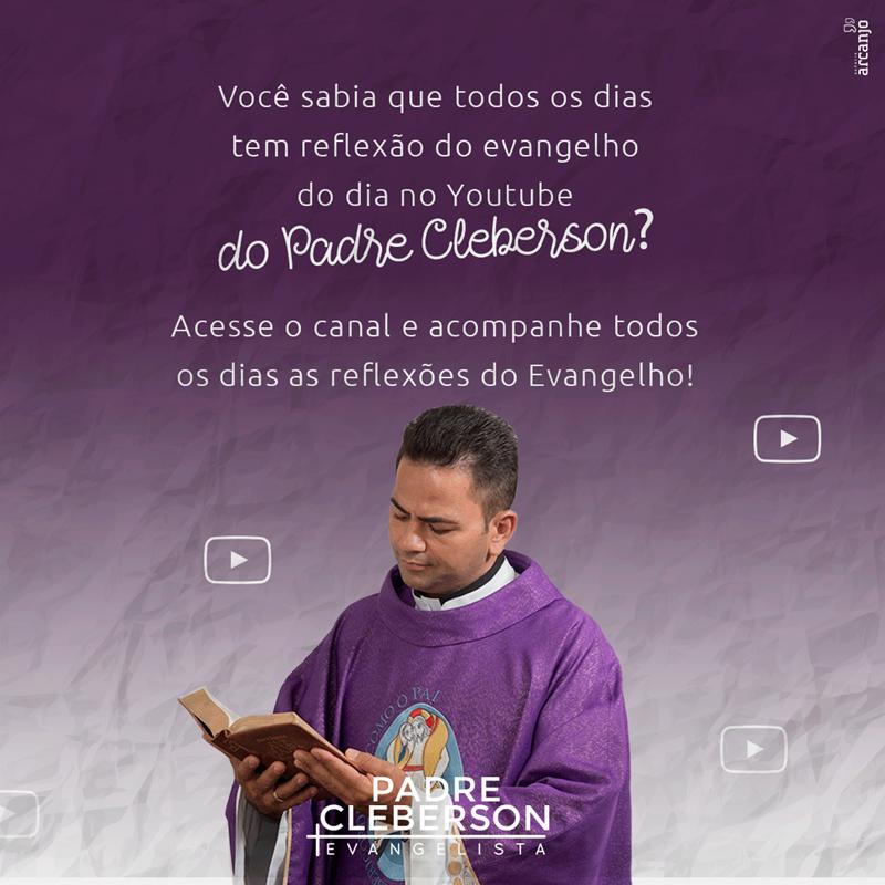 Reflexões diárias do Evangelho do dia com o padre Cleberson Evangelista