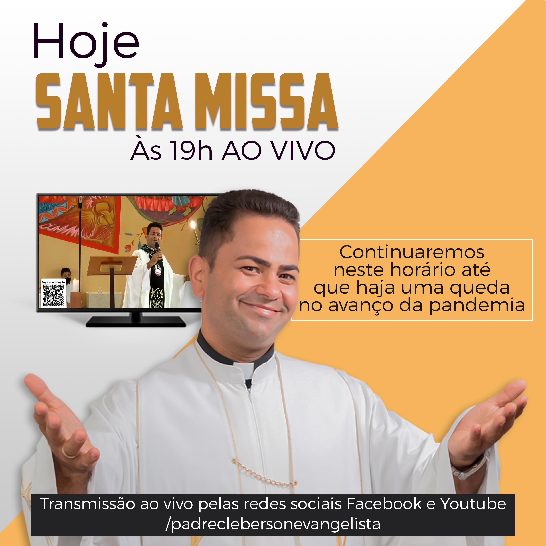 Hoje Santa Missa às 19h