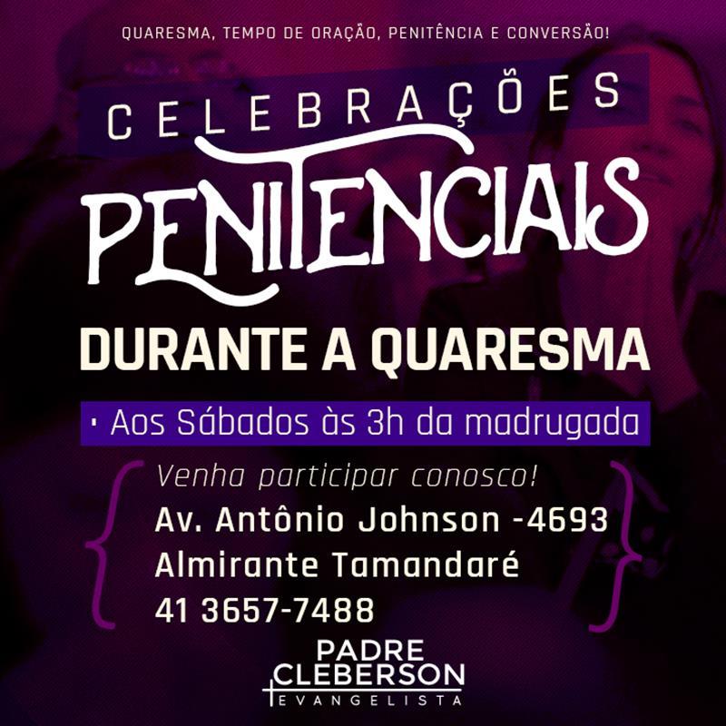 Celebrações penitenciais na Quaresma! Venha participar do encerramento!