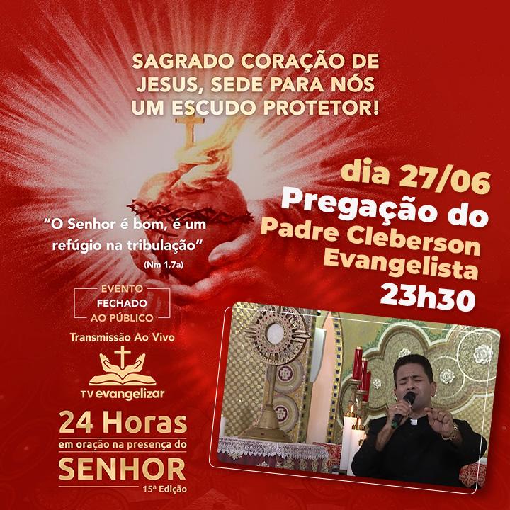 Padre Cleberson Evangelista nas 24h em oração 2020
